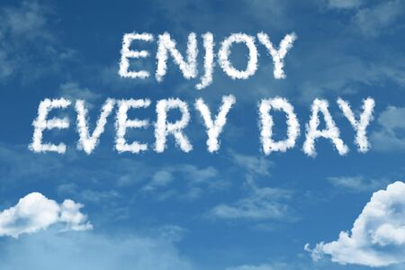 Enjoy every day with sky concept