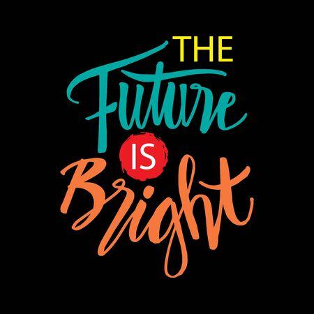 Illustration pour The future is bright. Motivational quote. - image libre de droit