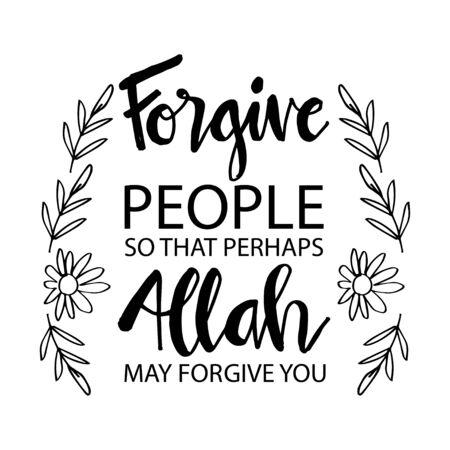 Illustration pour Forgive people so that perhaps Allah may forgive you. Muslim quotes. - image libre de droit