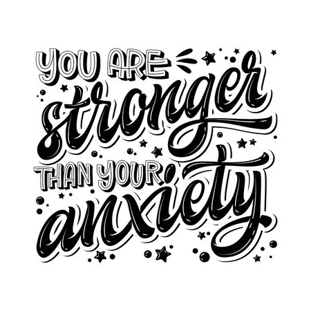 Illustration pour You are stronger than your anxiety - hand drawn lettering phrase. Black and white mental health support quote - image libre de droit