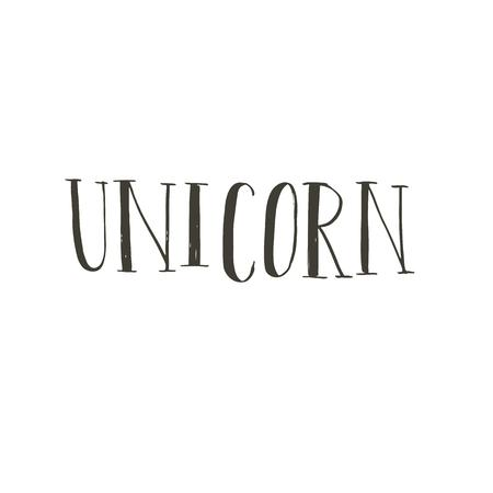 Hand drawn vector abstract graphic ink creative modern handwritten calligraphy lettering phase Unicorn isolated on white background