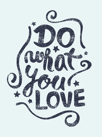 Do what you love, motivational lettering quote