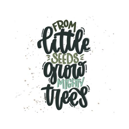 Illustration pour Vector hand drawn illustration. Lettering phrases From little seeds grow mighty trees. Idea for poster, postcard. - image libre de droit