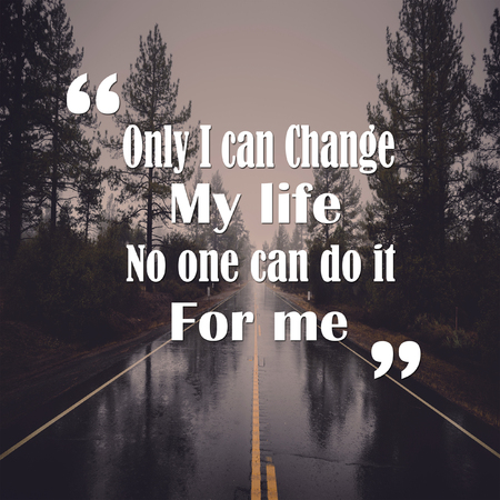Foto de Life Quotes only I can change my life no one can do it for me positive, motivation - Imagen libre de derechos