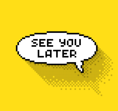 Illustration pour Bubble greeting with See you later phase, flat pixel illustration. - Stock vector - image libre de droit