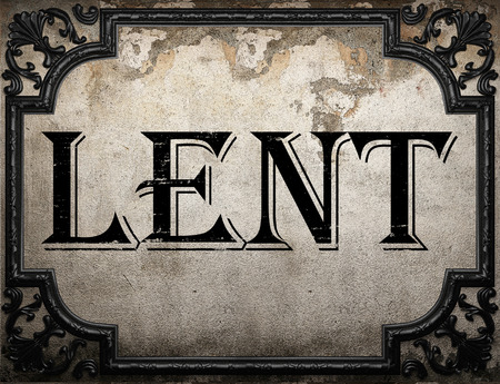 lent word on concrette wall