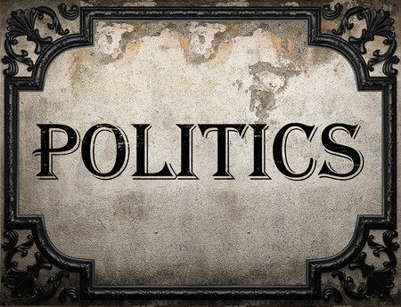 politics word on concrette wall