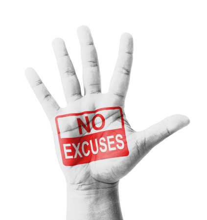 Open hand raised, No Excuses sign painted, multi purpose concept - isolated on white background