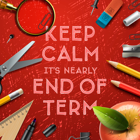 Keep calm it is nearly end of term, school out background, vector illustration.