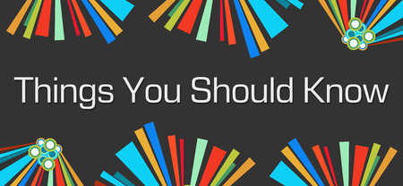Things You Should Know Dark Colorful Elements