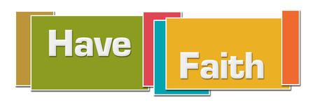 Have Faith Various Color Boxes