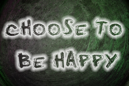 Choose To Be Happy Concept text