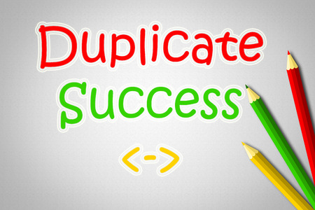 Duplicate Success Concept text on background