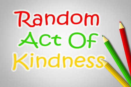 Random Act Of Kindness Concept text on background