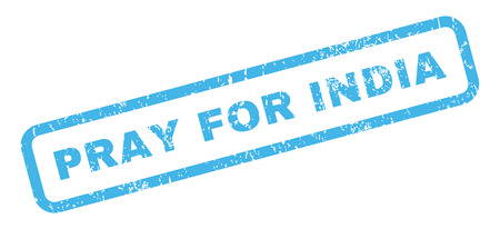 Pray For India text rubber seal stamp watermark. Caption inside rectangular banner with grunge design and dirty texture. Slanted vector blue ink emblem on a white background.