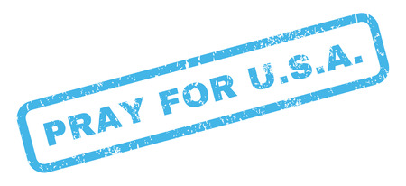Pray For U.S.a. text rubber seal stamp watermark. Caption inside rectangular shape with grunge design and dirty texture. Slanted vector blue ink sign on a white background.