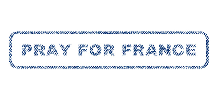 Pray For France text textile seal stamp watermark. Blue jeans fabric vectorized texture. Vector caption inside rounded rectangular banner. Rubber sign with fiber textile structure.