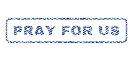 Pray For Us text textile seal stamp watermark. Blue jeans fabric vectorized texture. Vector caption inside rounded rectangular shape. Rubber emblem with fiber textile structure.