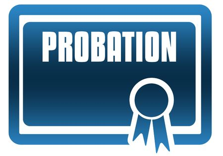 PROBATION blue certificate. Illustration graphic image concept