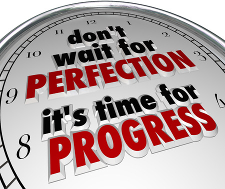 Don't wait for Perfection, it's Time for Progress words in a saying or quote on a clock face to illustrate the importance of acting now to move forward and achieve improvement instead of procrastination