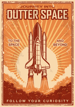 Vintage space suttle poster on grunge sacratched backround. Space theme. Motivation poster.