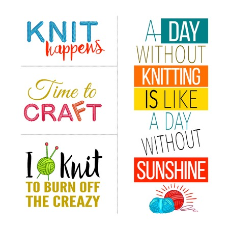 Colored hand knit quote set with knit happens time to craft I knit to burn of the creazy descriptions illustration