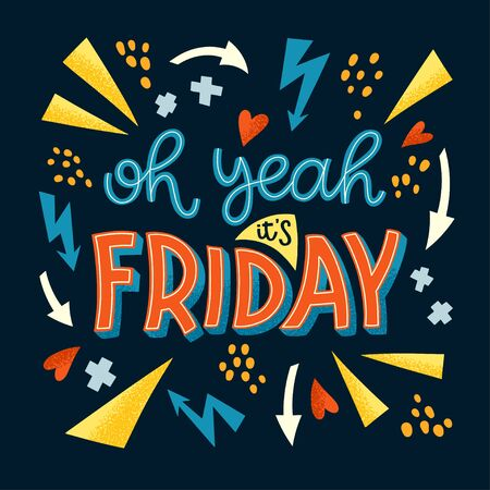 Illustration pour Oh yeah its Friday hand drawn vector lettering. Funny phrase, a vivid quote with the doodle elements. Typography in bright colors. Print t-shirt, postcard, flag, design element, web - image libre de droit