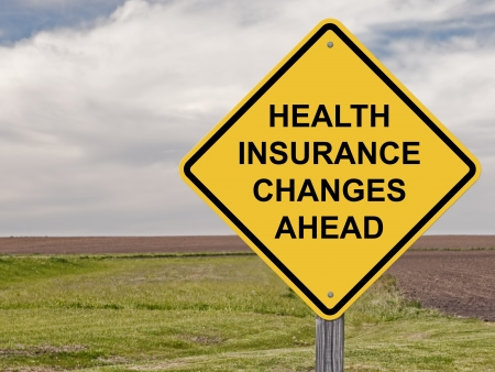 Caution Sign - Health Insurance Changes Ahead