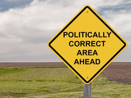 Caution Sign - Politically Correct Area Ahead