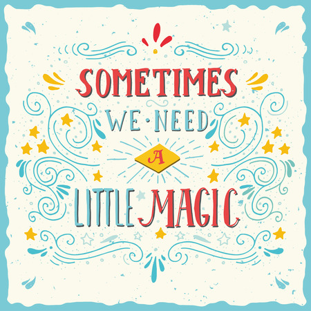Sometimes We Need a Little Magic Wall Mural
