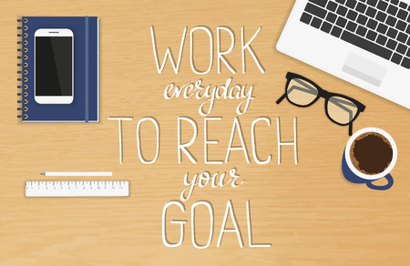 Illustration pour Work everyday to reach your goal motivational and inspirational handmade headline. Handwritten lettering quote on the realistic office desktop top view with laptop, diary and smartphone - image libre de droit