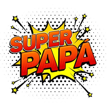 Illustration pour Super papa, Super Dad spanish text, father celebration vector illustration - image libre de droit