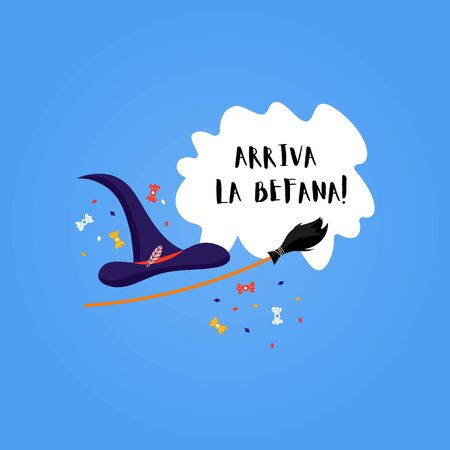 Greeting card with text Arriva la Befana. Italian Christmas holiday. Cute witch hat and sweets for Happy Epiphany day.