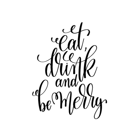 eat, drink and be merry hand lettering inscription to winter hol