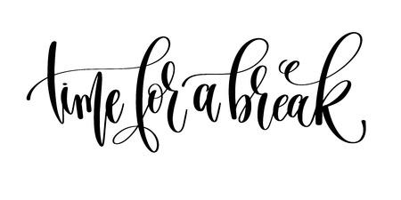 Illustration pour Time for a break hand lettering inscription text. - image libre de droit