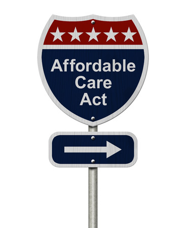 Affordable Care Act Sign, A red, white and blue highway sign with words Affordable Care Act and an arrow sign isolated over white