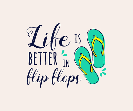 Illustration for Life is better in flip flops. Funny summer element with text - concept of a banner. Vector. - Royalty Free Image
