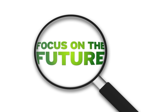 Magnifying Glass with the word focus on the future on white background.