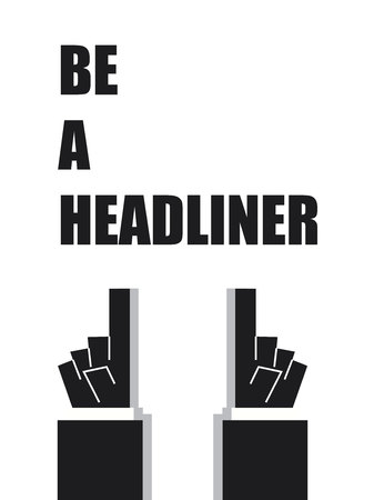 BE A HEADLINER typography