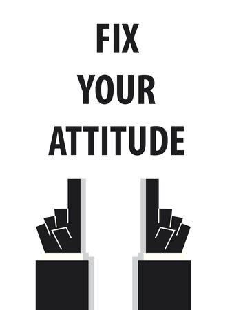 FIX YOUR ATTITUDE typography vector illustration
