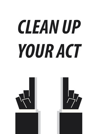 CLEAN UP YOUR ACT typography vector illustration