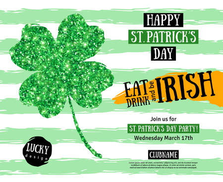 Illustration pour Happy St. Patrick's Day Pub Party Invitation template. Vector illustration. Irish Shining Four leaf clover. Typographic Template for Text. Patrick Day Menu Cover Design. Eat, Drink and be Irish. - image libre de droit