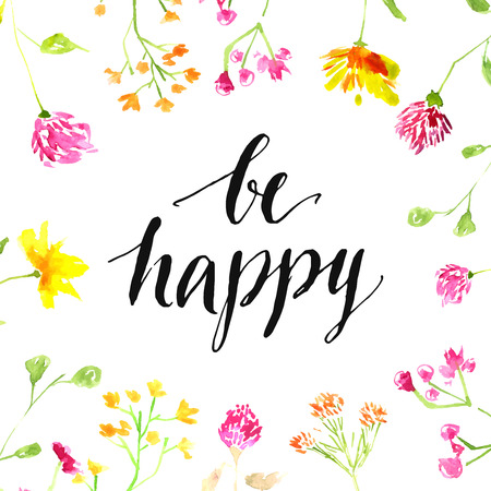 Illustration pour Inspiration quote - be happy - handwritten in modern calligraphy style with pink and yellow wild flowers painted in watercolor. Vector card design. - image libre de droit