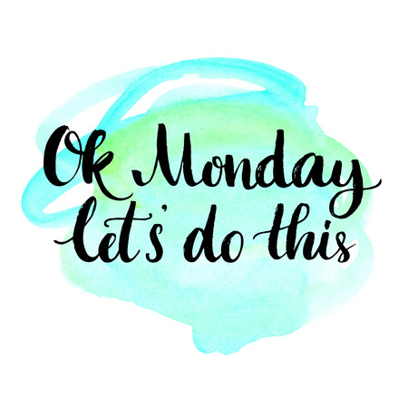 Illustration pour Ok Monday, let's do this. Motivational quote for office workers, start of the week. Modern calligraphy on blue watercolor texture. Positive and fun phrase for social media content, cards, wall art. - image libre de droit