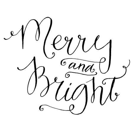 Merry and bright. Whimsical calligraphy for Christmas cards and posters, black vector lettering at white background