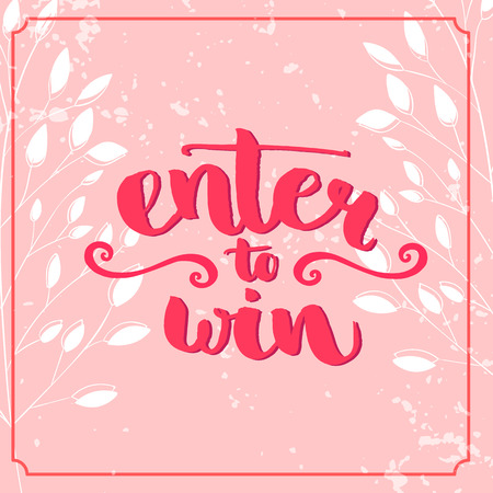 Enter to win. Giveaway banner for social media contests and promotions. Vector hand lettering at pink background. Modern brush calligraphy style.