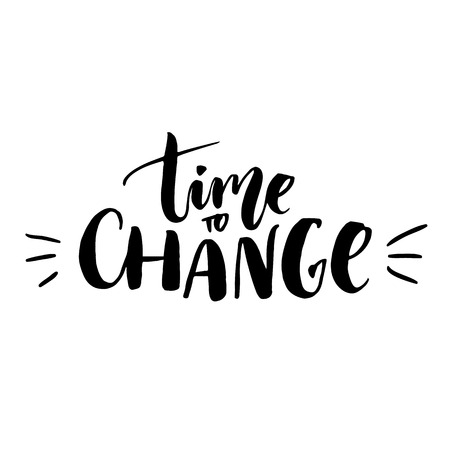 Illustration pour Time to change. Motivational quote for posters, cards, t-shirts and wall art. Black ink brush lettering at white background - image libre de droit