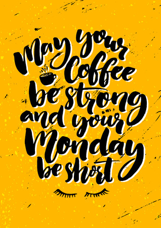 Illustration pour May your coffee be strong and your Monday be short. Fun quote about week start, office wall art. Grunge typography poster. - image libre de droit
