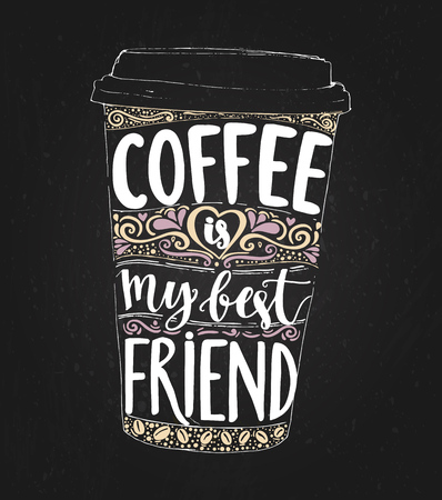 Ilustración de Coffee is my best friend. Monday saying, vector lettering in tall coffee cup. Print for take away cafe, t-shirt for coffee addicted. Inspirational quote for restaurant or social media content. - Imagen libre de derechos