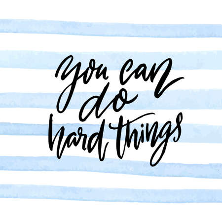 Illustration pour You can do hard things. Motivational quote calligraphy inscription on blue watercolor stripes - image libre de droit